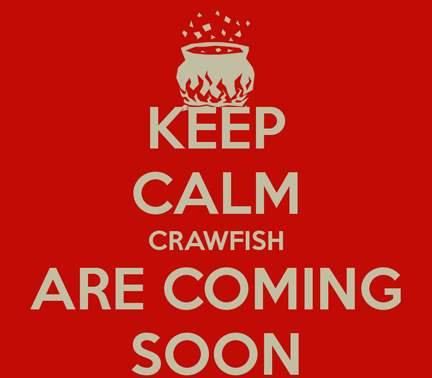 keep-calm-crawfish-are-coming-soon-1